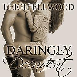Daringly Decadent: A BBW Erotic Romance