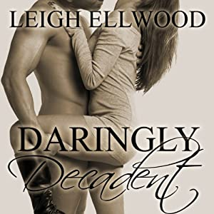 Daringly Decadent: A BBW Erotic Romance Audiobook