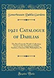 Amazon / Forgotten Books: Catalogue of Dahlias The Best from the World s Collections Grown at the Somerhousen Dahlia Gardens, Chestnut Hill, Philadelphia, Pa Classic Reprint (Somerhousen Dahlia Gardens)