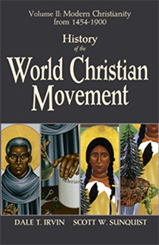Download History of the World Christian Movement, Vol. 2: Modern Christianity from 1454-1800 PDF