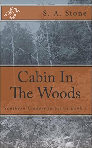 Book Cabin In The Woods: Southern Cinderella Series: Volume 1