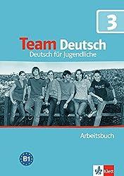 Team Deutsch 3. Arbeitsbuch : Deutsch für Jugendliche