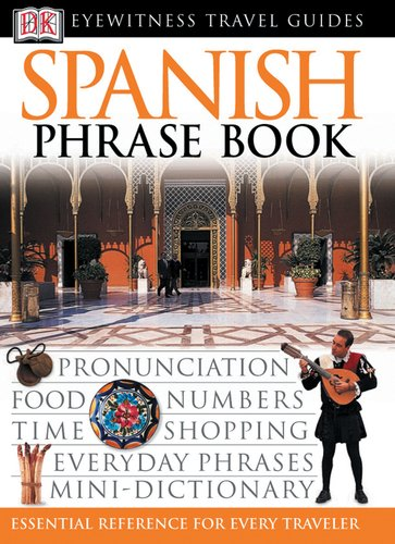Spanish (Eyewitness Travel Guide Phrase