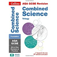 AQA GCSE 9-1 Combined Science Trilogy Foundation All-in-One Revision and Practice (Collins GCSE 9-1 Revision)