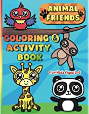 Animal Friends Coloring and Activity Book for Kids Ages 3-6: A Cute Animal Coloring Book with Fun Educational Activities, Mazes, Dot-to-Dots, Counting, Letters, Numbers and Much More!