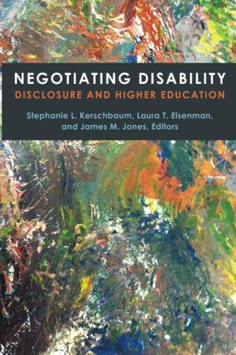 Negotiating Disability: Disclosure and Higher Education (Corporealities: Discourses Of Disability)