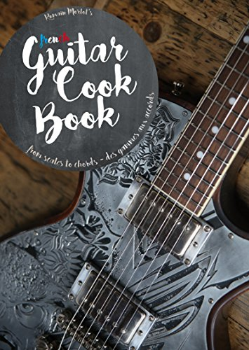 The Guitar Cook Book : from scales to chords