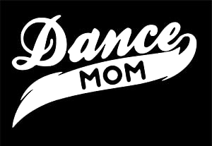 UR Impressions Dance Mom Decal Vinyl Sticker Graphics for Cars Trucks SUV Vans Walls Windows Laptop|White|7.5 X 4.5 inch|URI015