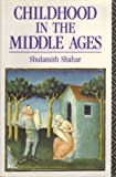Childhood in the Middle Ages, Shulamith Shahar, 0415073294