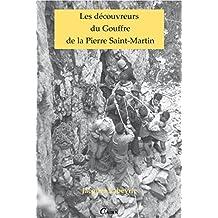 Les découvreurs du Gouffre de la Pierre Saint-Martin (LIEUX DE MEMOIR) (French Edition)