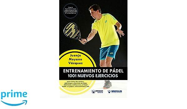 Entrenamiento de Pádel: 1001 nuevos ejercicios (Spanish ...