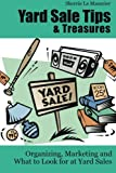 Yard Sale Tips and Treasures: Organizing, Marketing and What to Look for at Yard Sales: Tips on yard sale pricing and what to put on yard sale signs