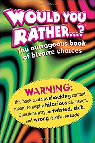 Would You Rather The Outrageous Book Of Bizarre Choices - 23 of the strangest books to ever appear on amazon