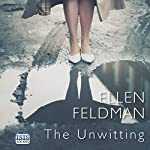The Unwitting | Ellen Feldman
