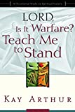 img - for Lord, Is It Warfare? Teach Me to Stand: A Devotional Study on Spiritual Victory book / textbook / text book