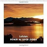 Lofoten Miracle au cercle polaire 2015: Les Iles Lofoten en ete et en hiver (Calvendo Nature) (French Edition)