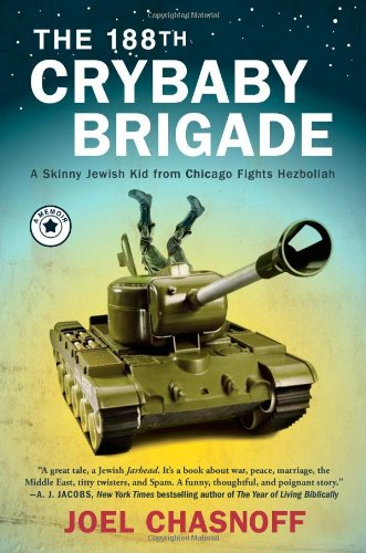 The 188th Crybaby Brigade: A Skinny Jewish Kid from Chicago Fights Hezbollah--A (Israel Signed)