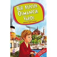 Bir Küçük Osmancık Vardı: İlköğretime Tavsiyeli 100 Temel Eser - 4.5.6. Sınıf Öğrencileri İçin