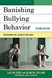 img - for Banishing Bullying Behavior: Transforming the Culture of Peer Abuse by Suellen Fried (2011-09-09) book / textbook / text book
