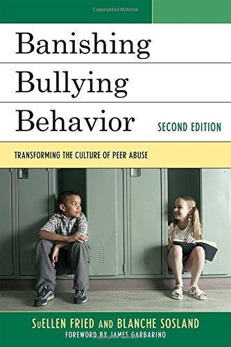 Banishing Bullying Behavior: Transforming the Culture of Peer Abuse by Suellen Fried (2011-09-09)