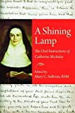 img - for A Shining Lamp: The Oral Instructions of Catherine McAuley book / textbook / text book
