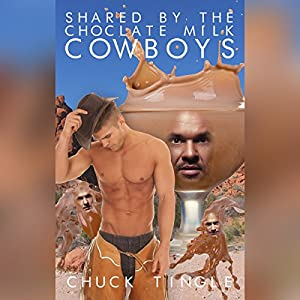 Shared by the Chocolate Milk Cowboys Audiobook