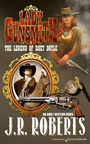 The Legend of Roxy Doyle (Lady Gunsmith Book 1)