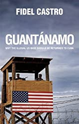 Guantánamo: Why the Illegal US Base Should Be Returned to Cuba