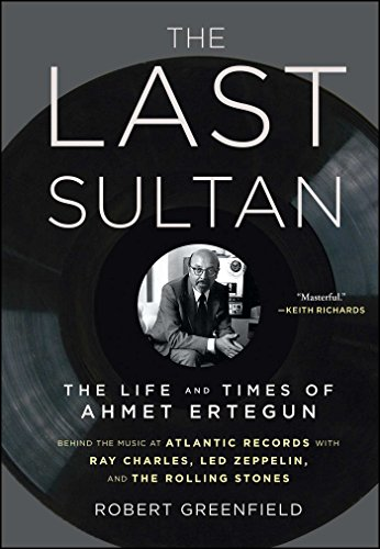 Pdf eBooks The Last Sultan: The Life and Times of Ahmet Ertegun