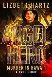 Angel Hero: Murder in Hawai'i: A True Story