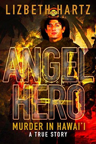 Angel Hero: Murder in Hawai'i: A True Story ()