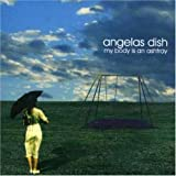 My Body Is an Ashtray by Angela's Dish (2006-08-08)