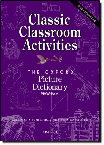 The Oxford Picture Dictionary: Classic Classroom Activities (The Oxford Picture Dictionary Program)