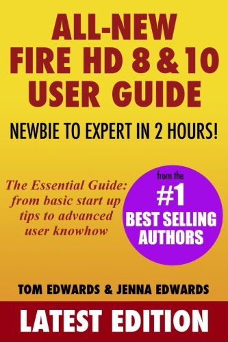Price comparison product image All-New Fire HD 8 & 10 User Guide - Newbie to Expert in 2 Hours!