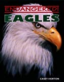 img - for Eagles (Endangered!) book / textbook / text book