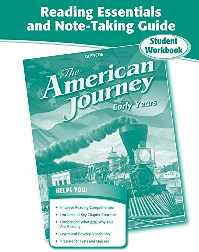 The American Journey, Early Years, Reading Essentials and Note-Taking Guide Workbook (THE AMERICAN JOURNEY (SURVEY))