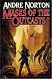 Masks of the Outcasts, Andre Norton, 1416521380