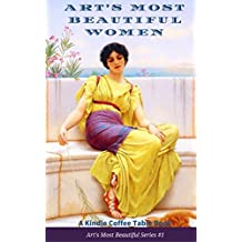 Art's Most Beautiful Women: A Kindle Coffee Table Book