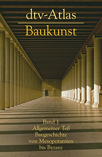 dtv-atlas-baukunst-i-allgemeiner-teil-baugeschichte-von-mesopotanien-bis-byzanz