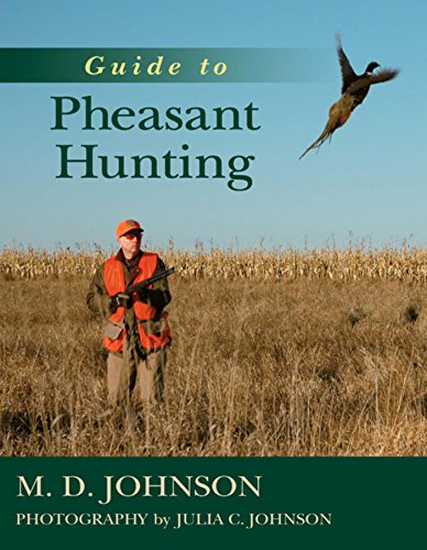 Guide to Pheasant Hunting by [Johnson, Julia C., Johnson, D. M.]