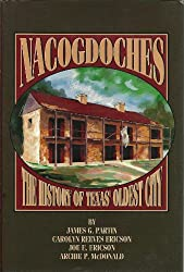 NACOGDOCHES: The History of Texas' Oldest City