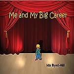 Me and My Big Career   Ida Byrd-Hill