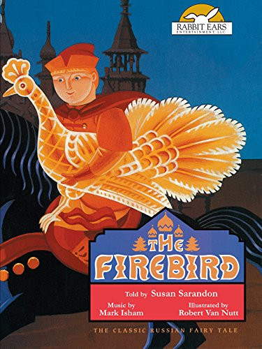 The Firebird, Told by Susan Sarandon with Music by Mark Isham ()