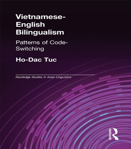 Vietnamese-English Bilingualism: Patterns of Code-Switching (Routledge Studies in Asian Linguistics) Pdf