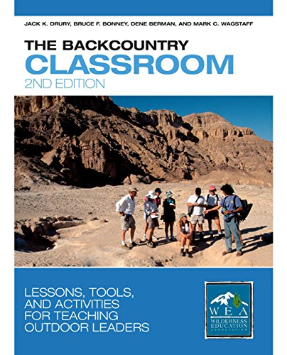 The Backcountry Classroom: Lessons, Tools, and Activities for Teaching Outdoor Leaders