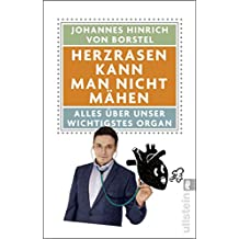 Herzrasen kann man nicht mähen: Alles über unser wichtigstes Organ (German Edition)