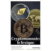 Le lexique des crypto monnaies : bitcoin, ethereum, blockchain, minage... (French Edition)