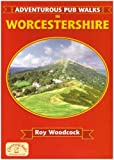 img - for Adventurous Pub Walks in Worcestershire by Roy Woodcock (2006-04-13) book / textbook / text book