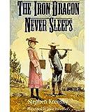 The Iron Dragon Never Sleeps