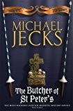 The Butcher of St Peter's (Knights Templar Mysteries 19): Danger and intrigue in medieval Britain (Knights Templar Mysteries (Headline))